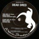 Dead Dred - Dred Bass (Original Mix)