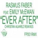 Rasmus Faber Feat. Emily McEwan - Ever After (Christian Alvarez Dreamscape Mix)