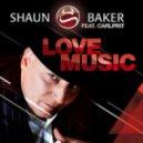 Shaun Baker Feat Carlprit - Love Music (Radio Edit)