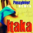 Itaka - Pussy Lover (Vocal Sinth Extended)