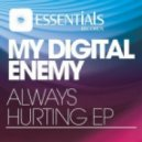 My Digital Enemy ft Naverone - Always Hurting (Original Mix)