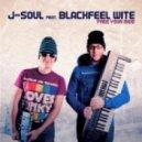 J-Soul feat. Blackfeel Wite - Free Your Mind (Radio Mix)
