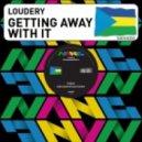 Loudery - Getting Away With It (Pete Herbert Remix)