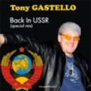 Tony GASTELLO - Back In USSR (Special Mix)