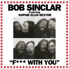 Bob Sinclar Feat. Sophie Ellis Bextor & Gilbere Forte - F*** With You (Fuzzy Hair Dub)