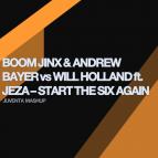 Jinx & Bayer ft. Matt Lange vs Will Holland ft. Jeza - Start The Six Again (Juventa Mashup)