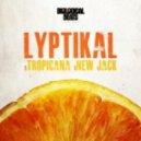 Lyptikal - New Jack