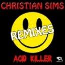 Christian Sims - Acid Killer (Cut Edit)