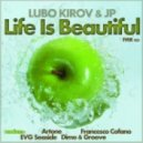 Lubo Kirov & JP - Life Is Beautiful (EVG Seaside Remix)