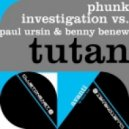 Phunk Investigation, Paul Ursin, Benny Benew - Tutan (Re-Zone Remix)