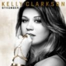 Kelly Clarkson - Stronger (High Level Club Mix)