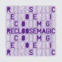 Recloose - Feels Like Magic (Instrumental Mix)