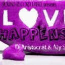 Dj Aristocrat & Aly Soul - Love Happens