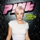Pink  - Get The Party Started (B&M Remix)