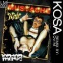 Kosa - Mustache Ride (Ovi M 8AM Remix)