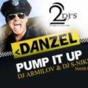 Danzel feat. DJ Nejtrino & DJ Stranger - Pump it up ( Dj Armilov & Dj S-Nike Mash Up )
