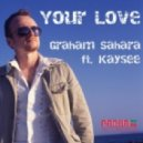 Graham Sahara feat Kaysee - Your Love (Andrey Exx & Fine Touch Remix)
