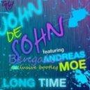 John De Sohn Feat. Andreas Moe - Long Time (Bengali Bootleg)
