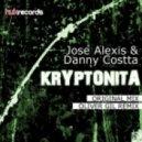 Jose Alexis & Danny Costta - Kryptonita (Oliver Gil Remix)