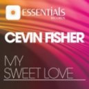 Cevin Fisher - My Sweet Love (Nopopstar Remix)