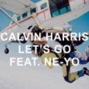 Calvin Harris Feat. Ne-Yo - Let\'s Go (Extended Mix)
