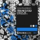 Deathmind - Freakshow (Estigma Remix)