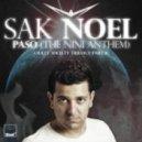 Sak Noel -  Paso (The Nini Anthem) (Kat Krazy Extended Mix)