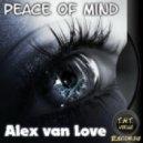 Alex van Love - Peace Of Mind (Original Mix)