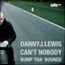 Danny J Lewis - Can\'t Nobody (Original Mix)