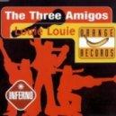 The Three Amigos - Louie Louie (original radio mix)