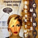 Andrea Ferrini - Break The Chains (The House Soldiers Mix)