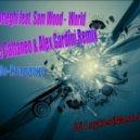 Dj Laykes - Matte Botteghi feat. Sam Wood -  World (Simone Cattaneo & Alex Gardini Remix) & Мамбо-Италиано Dj Laykes (Mash Up)