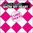 Mazza (Swiss) - Show My Heart (Original Arena Mix)