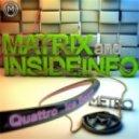 Matrix & InsideInfo  - Quattro (Original Mix)