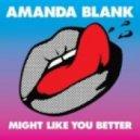 Amanda Blank - Might like you better (The Chaotic Good remix + M4B rebeat)