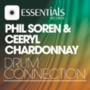 Phil Soren, Ceeryl Chardonnay - Drum Connection (John Aguilar Remix)