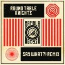 Round Table Knights - Say What (Rambla Boys Remix)