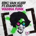 Eric van Kleef, Stanford  -  Wanna Funk (Original Mix)