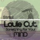 Louie Cut - Something For Your Mind  (Original Mix)