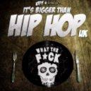 WTF?! & Dead Prez - It\'s Bigger Than Hip Hop UK (Full Vocal Mix Explicit)