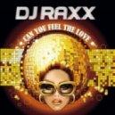 Dj Raxx - Can You Feel the Love (Jordan Evan Remix)
