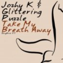Jozhy K & Glittering Puzzle - Take My Breath Away (Bin Fackeen Lonely Remix)