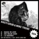 Basti Grub & Mike Trend - La Guerra (Original Mix)