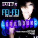 Fei-Fei  feat. Dom Liberati - Love Drunk (TBMA Remix)