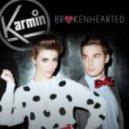Karmin - Brokenhearted (Razor N Guido Dub)