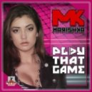 Marishka - Play That Game (Extended Mix)