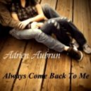 Adrien Aubrun - Always Come Back To Me