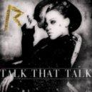 Rihanna - Talk That Talk (Alessio Silvestro Remix)