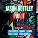 Jason Dottley - Pop It (Manny Lehman Club Mix)