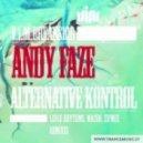Andy Faze - Alternative Kontrol (Macho Remix)